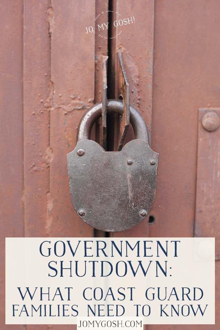 Updated Government Shutdown What Coast Guard Families Need To Know Government Shutdown Coast Guard Families Coast Guard