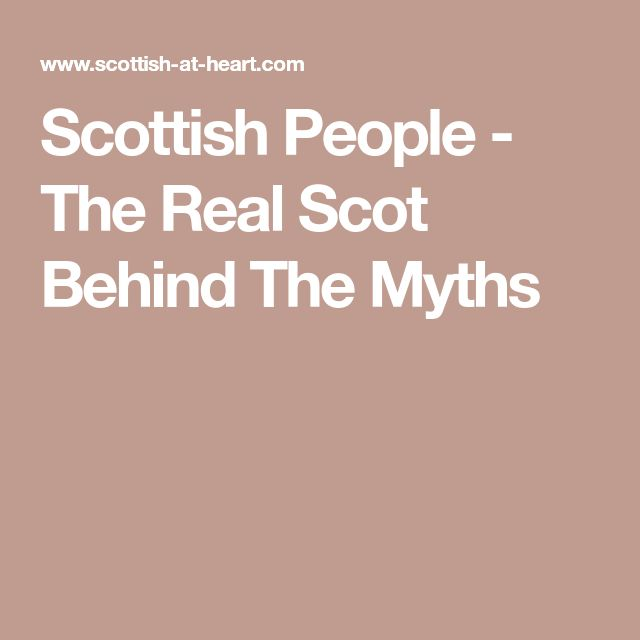Scottish People - The Real Scot Behind The Myths