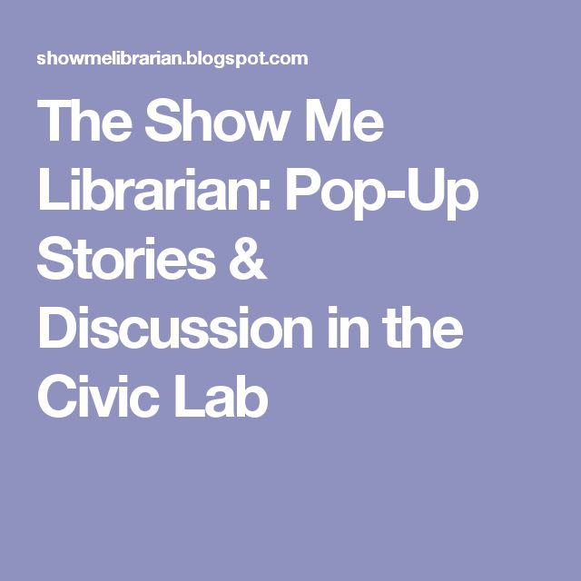 The Show Me Librarian: Pop-Up Stories & Discussion in the Civic Lab