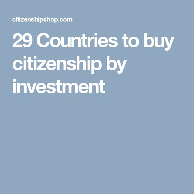 29 Countries to buy citizenship by investment