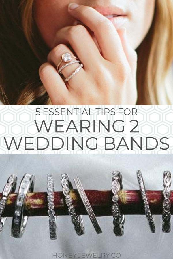 5 Tips For Wearing 2 Wedding Bands With An Engagement Ring Mismatched Wedding Bands Unique Wedding Bands Double Wedding Bands
