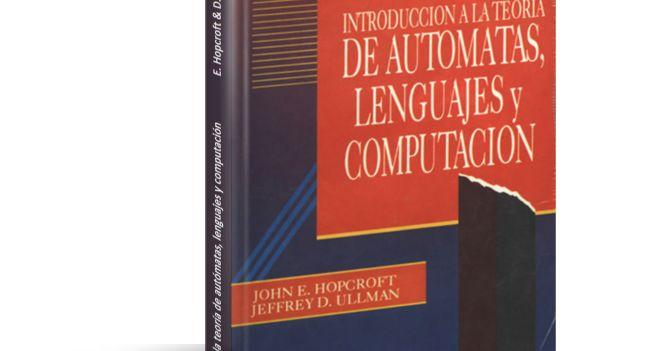 Introducción a la teoría de autómatas lenguajes y computación - John E. Hopcroft & Jeffrey D. Ullman  Descargar Gratis PDF Introducción a la teoría de autómatas lenguajes y computación de John E. Hopcroft & Jeffrey D. Ullman (CECSA)  Hace diez años nos comprometimos a producir un libro que abarcara el material conocido sobre lenguajes formales teoría autómatas y complejidad computacional. En retrospectiva sólo unos pocos resultados significativos fueron ignorados en todas sus páginas. Al…