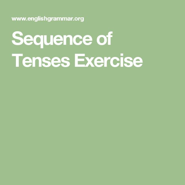 Sequence of Tenses Exercise