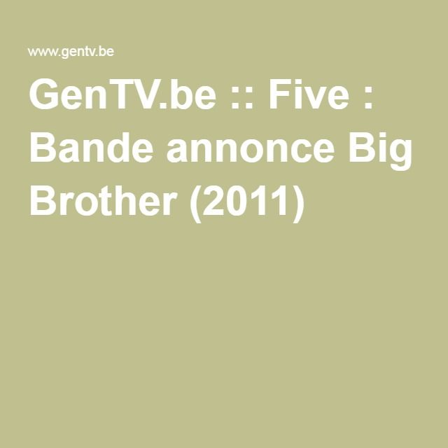 GenTV.be :: Five : Bande annonce Big Brother (2011)
