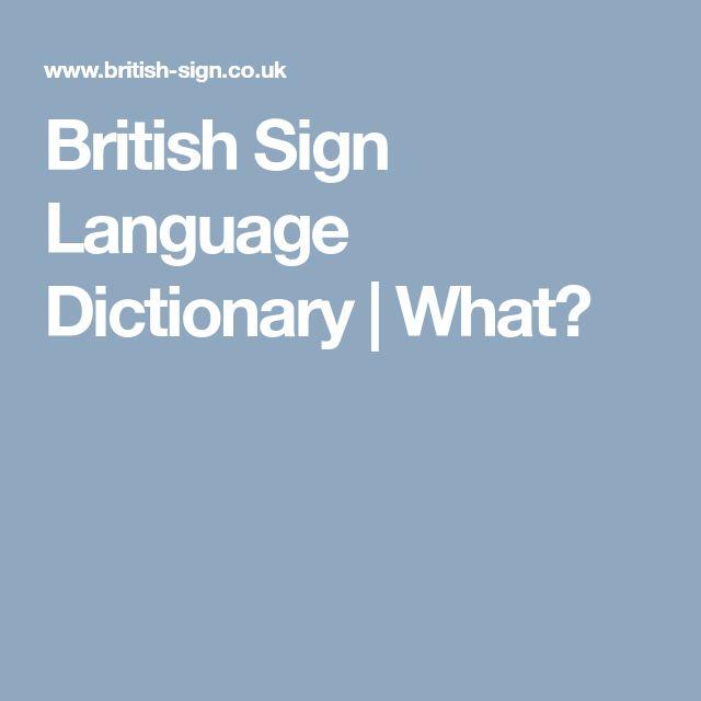 British Sign Language Dictionary | What?