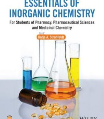 Essentials Of Inorganic Chemistry: For Students Of Pharmacy Pharmaceutical Sciences And Medicinal Chemistry PDF