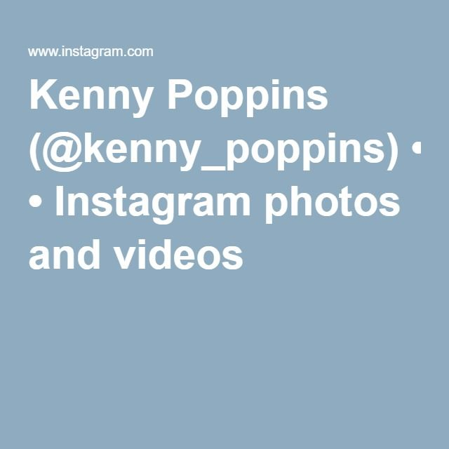 Kenny Poppins (@kenny_poppins) • Instagram photos and videos