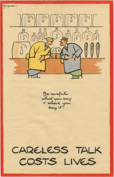 Be careful what you say + where you say it. Cyril Kenneth Bird ('Fougasse') (1887-1965) was a British cartoonist best known for his editorship of Punch magazine and his World War II warning propaganda posters. He served in The Artists Rifles.