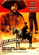 And The Crows Will Dig Your Grave (1972) $19.99; aka's: Los Buitres Cavarán Tu Fosa/I Corvi Ti Scaveranno La Fossa; Hired by Wells Fargo to catch the outlaws who have been robbing their stagecoaches, a bounty hunter (Craig Hill) springs a prisoner (Angel Aranda) to help him track the thieves down. But will the mismatched pair kill each other first? Also stars Fernando Sancho and Dominique Boschero. Also with Maria Pia Conte.