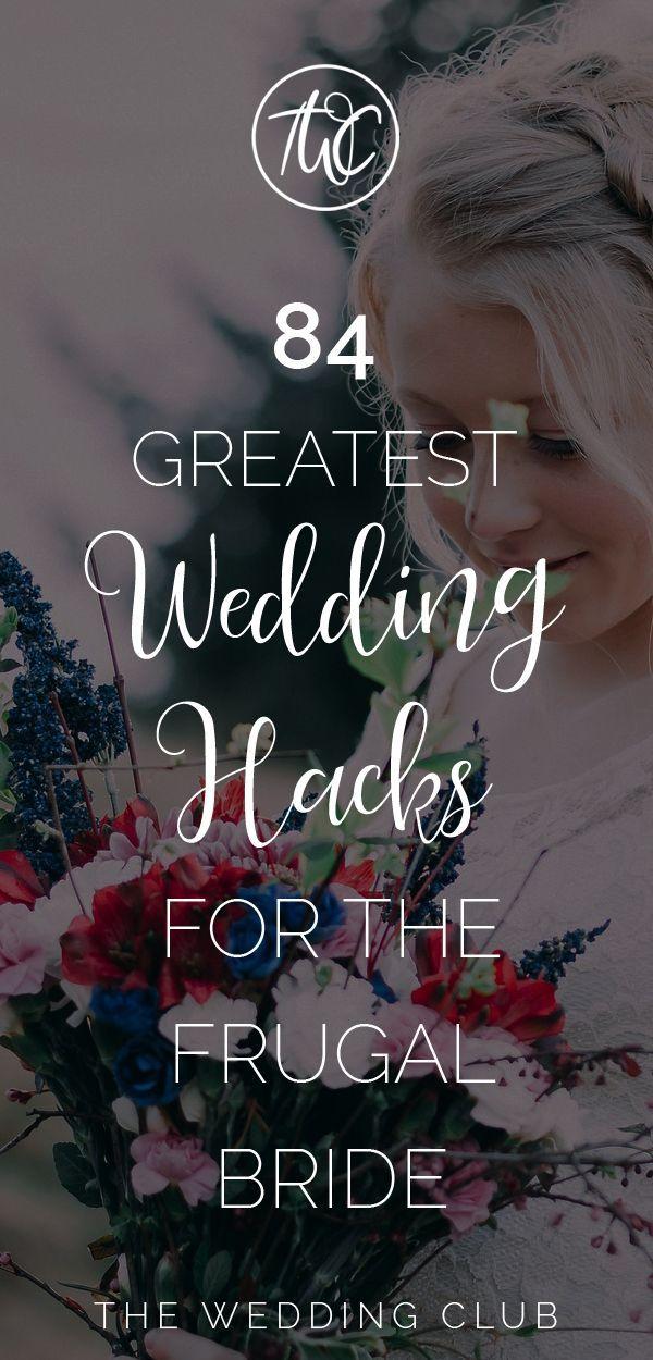 84 Greatest Wedding Hacks for the Frugal Bride