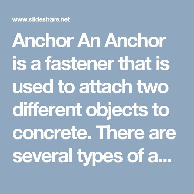 Anchor An Anchor is a fastener that is used to attach two different objects to concrete. There are several types of anchor bolts out in the market to fulfill your diverse need. You can buy any of these fasteners from Ferry International. Being the well-established Anchor Manufacturers we deliver the product at your doorstep within a promised time frame. Our range is based on innovative technology and made of quality material, which ensures its high-performance and great strength.