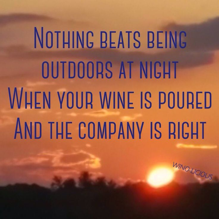 Nothing beats being outdoors at night when your wine is poured and the company is right!
