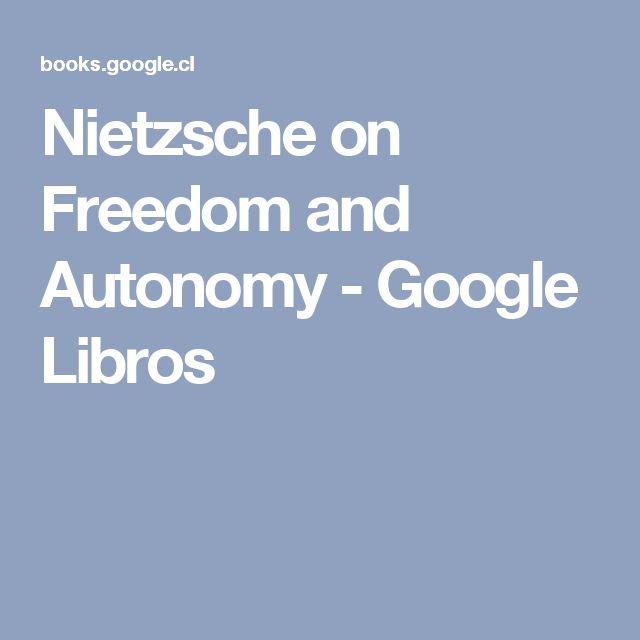 Nietzsche on Freedom and Autonomy - Google Libros