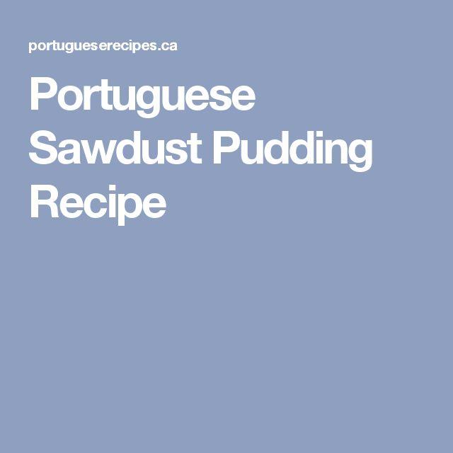 Portuguese Sawdust Pudding Recipe