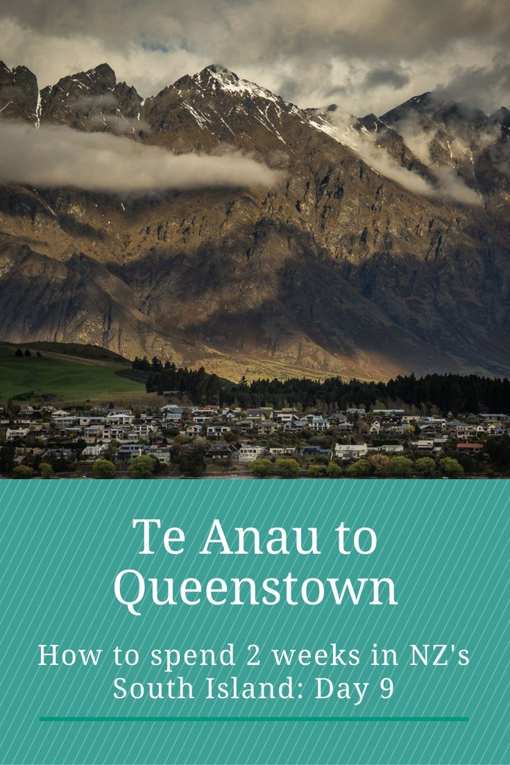2 Weeks in New Zealand's South Island. Day 9 : Te Anau to Queenstown