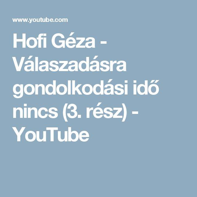 Hofi Géza - Válaszadásra gondolkodási idő nincs (3. rész) - YouTube