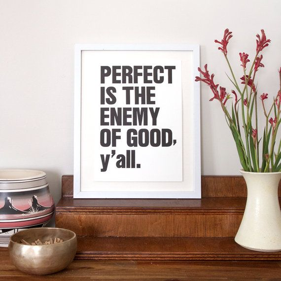 Perfect Is The Enemy Of Good Y'all  Letterpress by CasaSaltbush