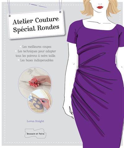 Atelier de couture spécial rondes / Lorna Knight ; traduction, Catherine Siné. Éditions Dessain et Tolra (4).