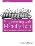 Programming with MicroPython: Embedded Programming with Microcontrollers and Python by Nicholas H. Tollervey (Author) #Kindle US #NewRelease #Engineering #Transportation #eBook #ad