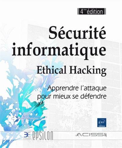 """005.8 AUD - Sécurité informatique, ethical hacking / ACISSI """"Deux ouvrages consacrés à la sécurité informatique, pour apprendre à résister aux attaques extérieures"""""""