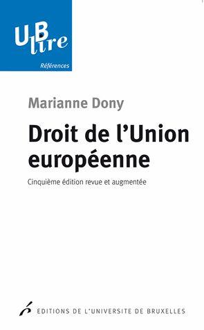Droit de l'Union européenne 5e édition revue et augmentée - Marianne Dony