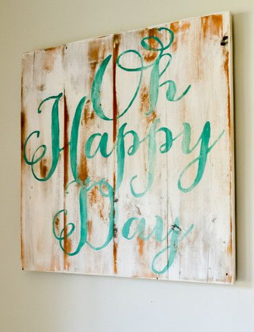 """Oh Happy Day"" Wood Sign...Samuel loves this song and it always makes me think of him!"