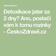 Detoxikace jater za 2 dny? Ano, postačí vám k tomu rozinky - ČeskoZdravě.cz