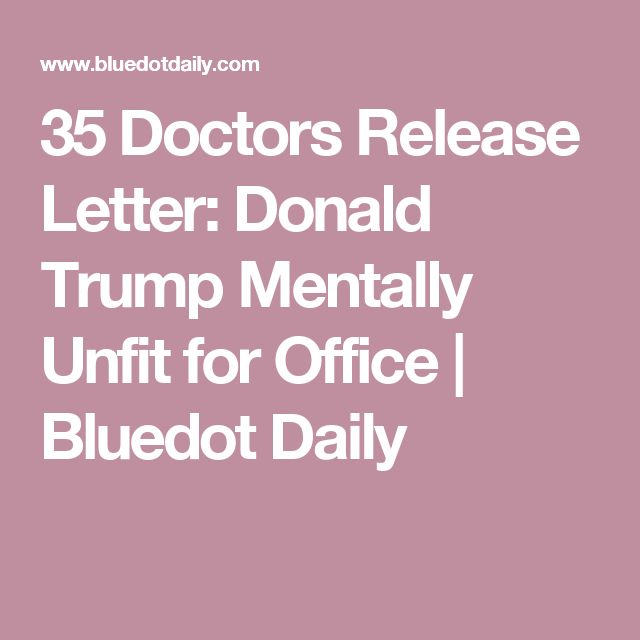 35 Doctors Release Letter: Donald Trump Mentally Unfit for Office | Bluedot Daily