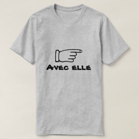 Pointing finger with text Avec elle T-Shirt - tap to personalize and get yours