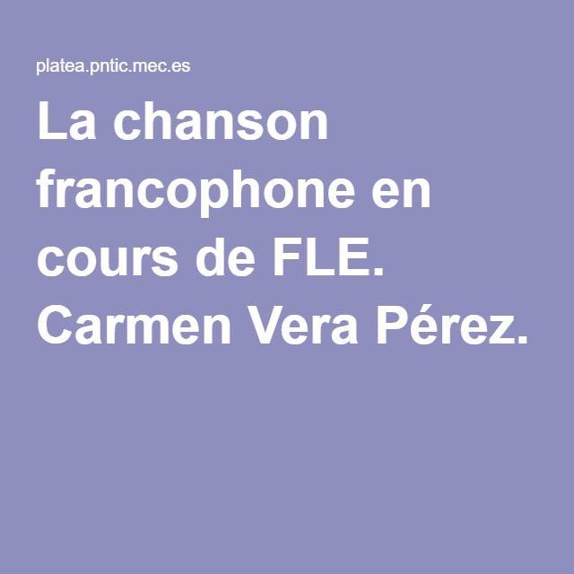 La chanson francophone en cours de FLE. Carmen Vera Pérez.