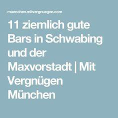 11 ziemlich gute Bars in Schwabing und der Maxvorstadt   Mit Vergnügen München