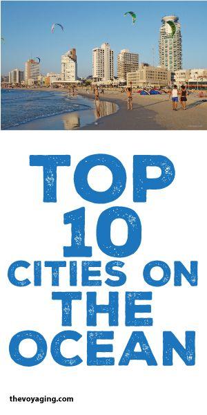 Top 10 Cities On The Ocean!