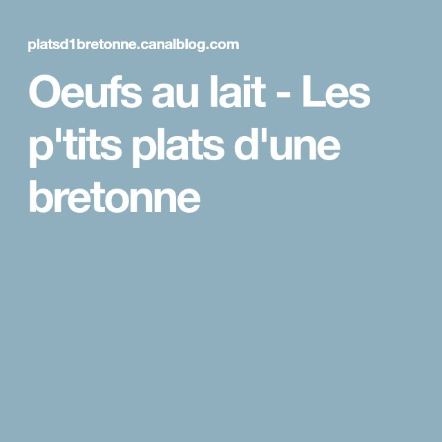 Oeufs au lait - Les p'tits plats d'une bretonne