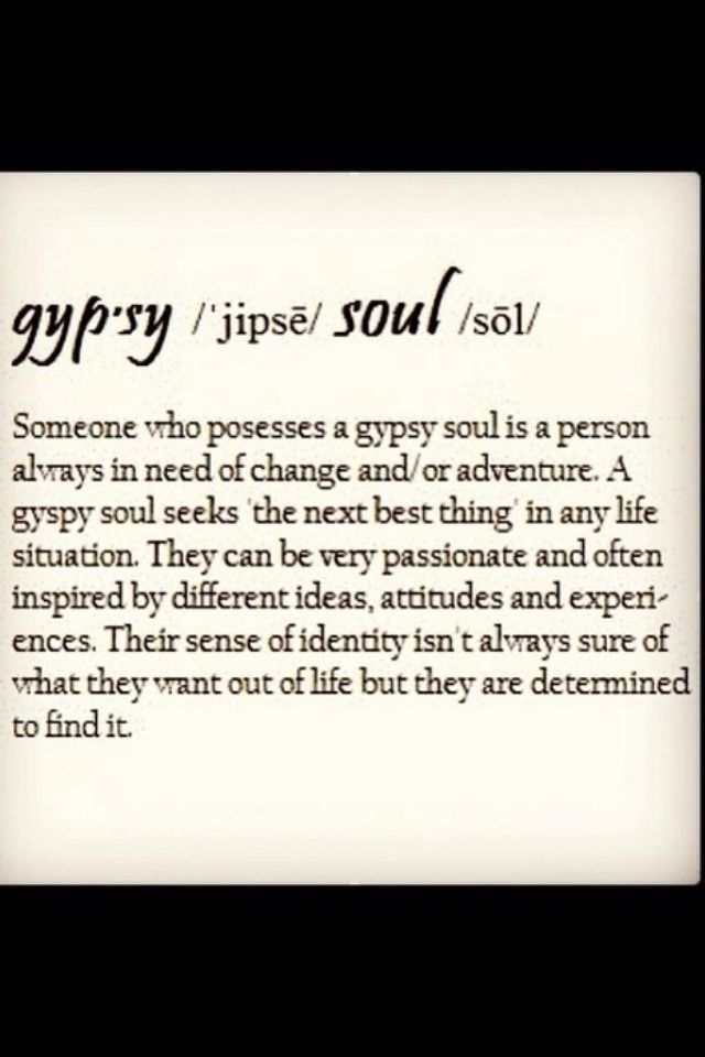My gypsy soul !  A thousand thoughts pondered !!