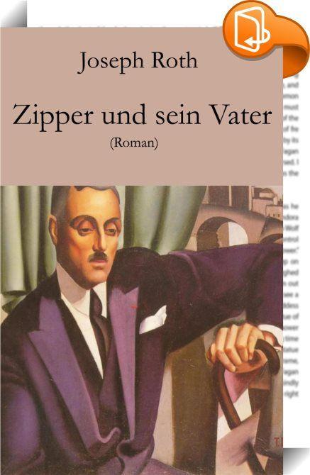 Zipper und sein Vater    ::  Zipper und sein Vater ist ein Roman von Joseph Roth, der, Benno Reifenberg gewidmet, 1928 bei Kurt Wolff in München erschien. In seinem Bericht teilt der Ich-Erzähler Episoden aus dem Leben der beiden Zippers mit. Zwar machte der alte Zipper im Leben alles falsch, doch hat er die Tage des Erzählers ausgefüllt, viel mehr noch - ist dem Vaterlosen manchmal Vater gewesen. Der Erzähler und sein Schulfreund Arnold Zipper sind als Heimkehrer aus dem Krieg gleichg...