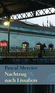 """In Pascal Merciers """"Nachtzug nach Lissabon"""" folgt Raimund Gregorius den Spuren eines portugiesischen Autors in der Landeshauptstadt, was ihn u.a. ins Viertel Alfama führt. (Roman, btb)"""