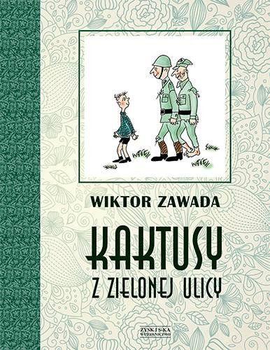 Kaktusy z Zielonej ulicy-Zawada Wiktor