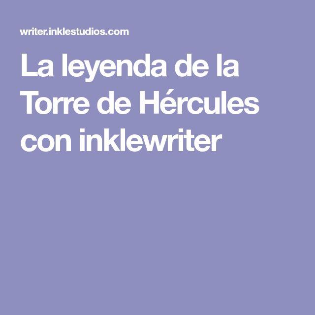 La leyenda de la Torre de Hércules con inklewriter