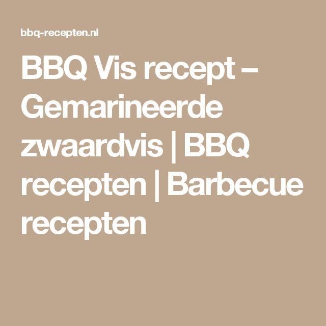 BBQ Vis recept – Gemarineerde zwaardvis | BBQ recepten | Barbecue recepten