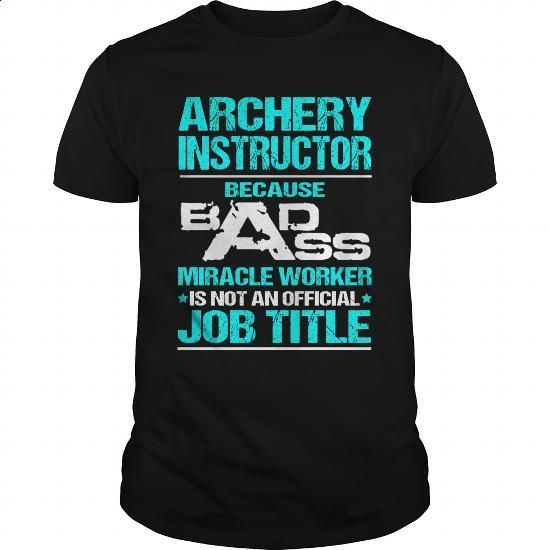 ARCHERY-INSTRUCTOR - #white hoodie #transesophageal echo. ORDER HERE => https://www.sunfrog.com/LifeStyle/ARCHERY-INSTRUCTOR-115360774-Black-Guys.html?60505