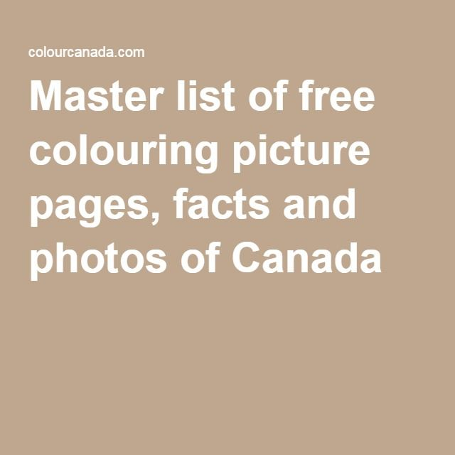 Master list of free colouring picture pages, facts and photos of Canada