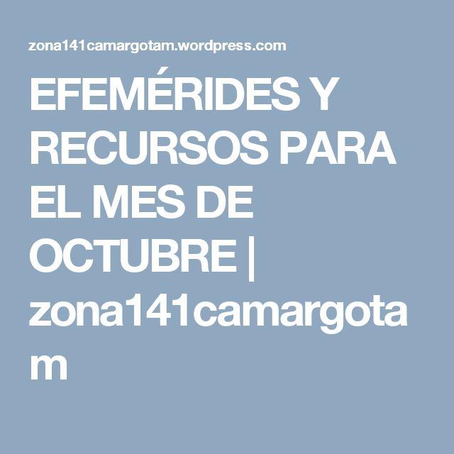 EFEMÉRIDES Y RECURSOS PARA EL MES DE OCTUBRE | zona141camargotam
