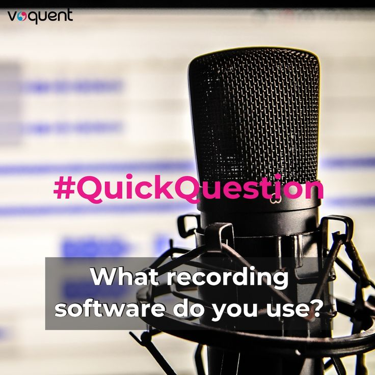 QuickQuestion What software do you use to record AND edit