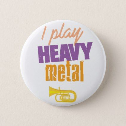 I Play Heavy Metal Funny Tuba Player Pinback Button - christmas buttons holidays merry xmas cyo unique