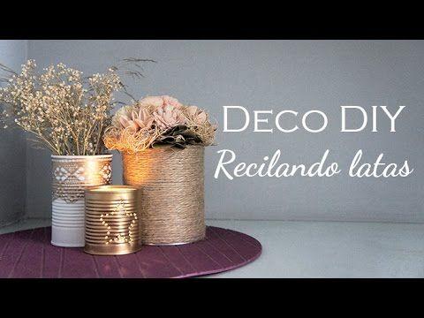 DIY de Decoración - 3 maneras de reciclar latas - YouTube
