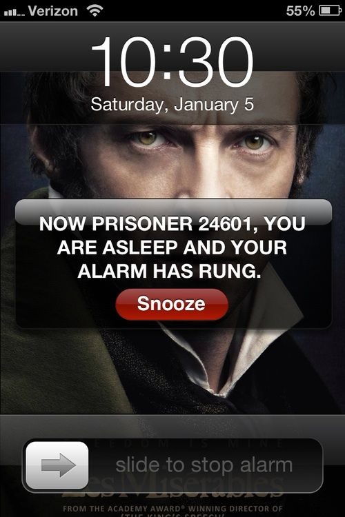 waking up meets Les Mis! OH MY hahaha! I need to put that on my phone! I would totally wake up every morning singing and in a GREAT mood (only it would be better to have Colm instead of Hugh)