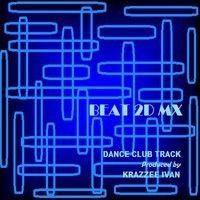 BIG ROOM BEATS 2D MAX - PUMP THE FLOOR by Krazzee Ivan on SoundCloud