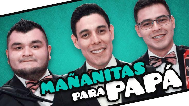 Los Tres Tristes Tigres - Mañanitas para Papá   Junio 19 de 2016
