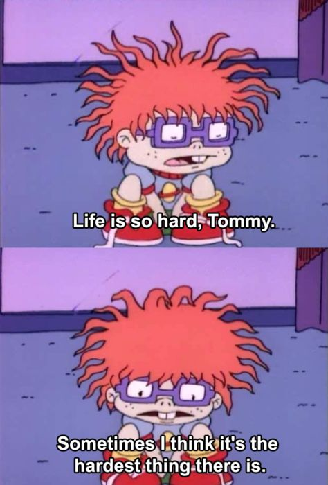 Who knew the Rugrats were so profound: Life, Quotes, Rugrats, Truth, Funny, 90S, Childhood, Favorite