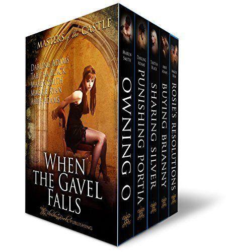 When The Gavel Falls (Masters of the Castle) by Tabitha Black, Maren Smith, Maggie Ryan, Darling Adams, Abbie Adams, @blushingbooks #BDSM #Spanking #Erotica #Romance Taken in Hand, Domestic Discipline, HOH, http://www.amazon.com/dp/B00SQAUTXE/ref=cm_sw_r_pi_dp_Qbk9ub00R13RN